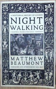 A Nocturnal History of London Nightwalking - Matthew Beaumont